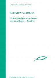 Religión Católica. Una asignatura con nuevas oportunidades y desafíos
