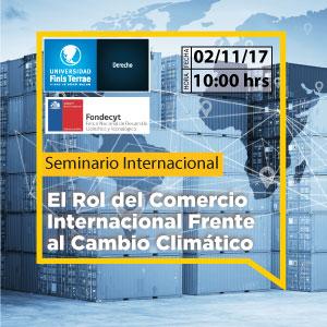 """Seminario Internacional """"El Rol del Comercio Internacional Frente al Cambio Climático"""""""