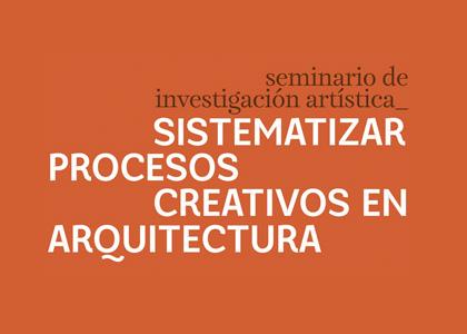 Arquitectura organiza Seminario de investigación artística