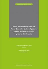 Temas misceláneos y actas del primer encuentro de investigadores jóvenes en derecho público y teoría del derecho
