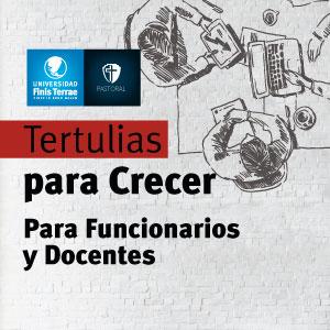 Tertulias para crecer para funcionarios y docentes de la U. Finis Terrae