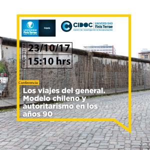 """Conferencia """"Los viajes del general. Modelo chileno y autoritarismo en los años 90"""""""